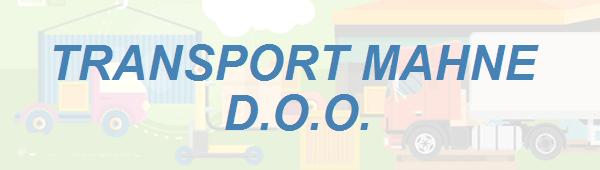 TRANSPORT MAHNE, STORITVE D.O.O.